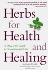 Herbs for Health and Healing: A Drug-Free Guide to Prevention and Care