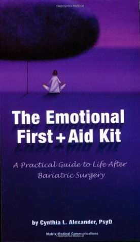 The Emotional First + Aid Kit by Cynthia L. Alexander