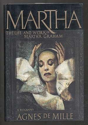 Martha: The Life and Work of Martha Graham