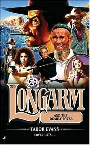 Longarm and the Deadly Lover (Longarm, #334)