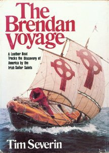 The Brendan Voyage: A Leather Boat Tracks the Discovery of America by the Irish Sailor Saints