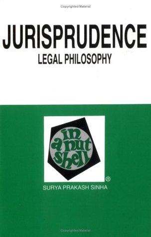 Jurisprudence Legal Philosophy: In a Nutshell