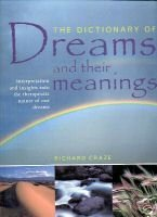 The Dictionary of Dreams and Their Meanings by Richard Craze