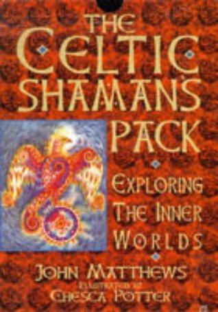 The Celtic Shaman's Pack: Exploring the Inner Worlds