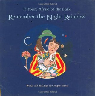 if-you-re-afraid-of-the-dark-remember-the-night-rainbow