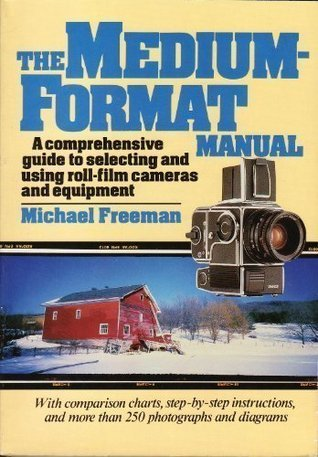 The Medium-Format Manual