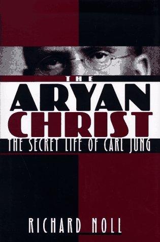 The Aryan Christ by Richard Noll