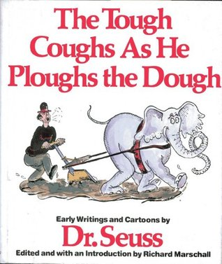 The Tough Coughs As He Ploughs the Dough: Early Writings and Cartoons