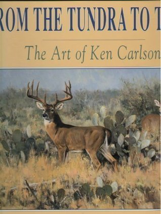 From the Tundra to Texas: The Art of Ken Carlson