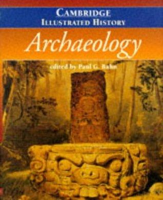 The Cambridge Illustrated History of Archaeology Descargar libros de inglés gratuitos en pdf