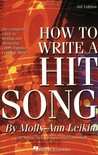 How to Write a Hit Song: The Complete Guide to Writing and Marketing Chart-Topping Lyrics & Music