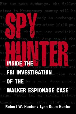 Spy Hunter: Inside the FBI Investigation of the Walker Espionage Case