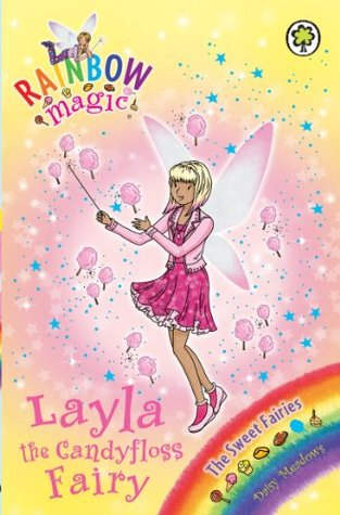 Layla the Candyfloss Fairy (Rainbow Magic: The Sweet Fairies, #6)