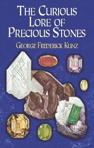 The Curious Lore of Precious Stones