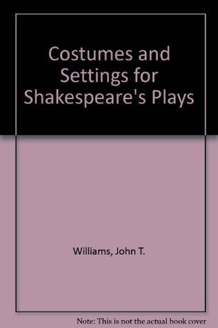 Costumes and Settings for Shakespeare's Plays