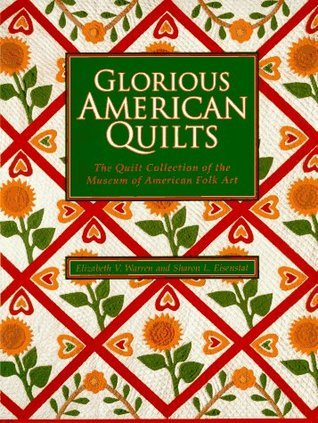 Glorious American Quilts: The Quilt Collection of the Museum of American Folk Art