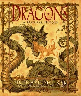 Dragons: A Natural History by Karl Shuker