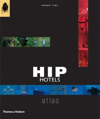 Hip Hotels: Atlas