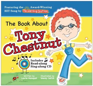 The Book About Tony Chestnut by Laurie Monopoli