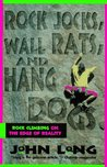 Rock Jocks, Wall Rats, and Hang Dogs: Rock Climbing on the Edge of Reality