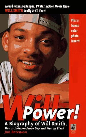 Will Power! A Biography Of Will Smith