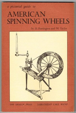 Pictorial Guide to American Spinning Wheels