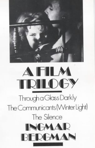 A Film Trilogy: Through a Glass Darkly/The Communicants (Winter Light)/The Silence