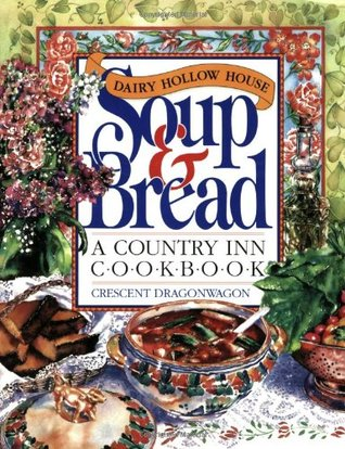 Dairy Hollow House Soup & Bread Cookbook