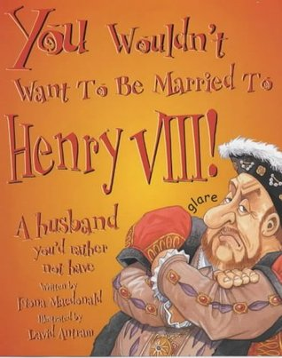 You Wouldnt Want To Be Married To Henry ...