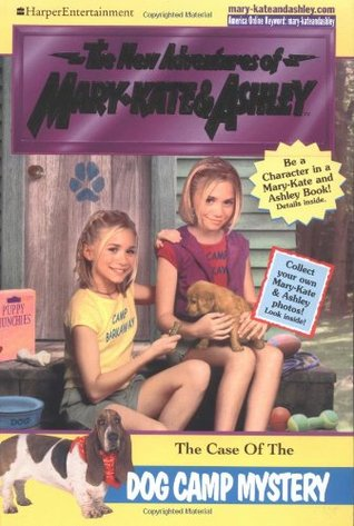 The Case of the Dog Camp Mystery(The New Adventures of Mary-Kate and Ashley 24)