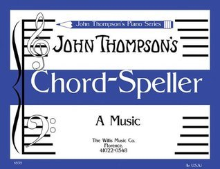 Chord Speller: A Music Writing Book/Later Elementary Level