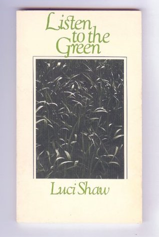 Listen to the Green by Luci Shaw