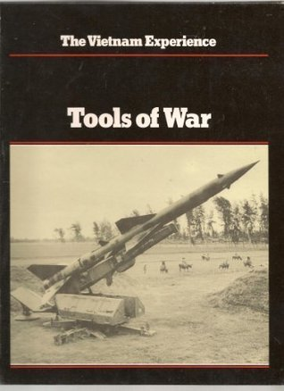 The Vietnam Experience: Tools of War
