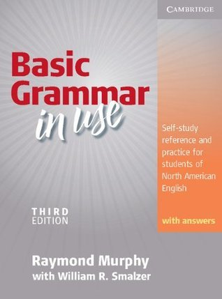 Basic Grammar in Use, Students' Book With Answers: Self-study Reference and Practice for Students of North American English