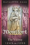 Montfort The Founder of Parliament: The Viceroy 1243-1253