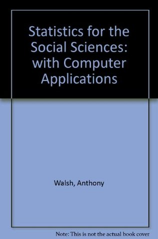 Statistics for the Social Sciences: With Computer Applications