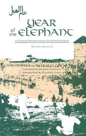 Year of the Elephant: A Moroccan Woman's Journey Toward Independence