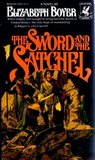 The Sword and the Satchel by Elizabeth Boyer