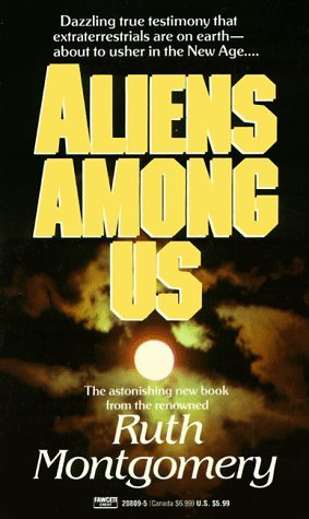 Aliens Among Us by Ruth Montgomery