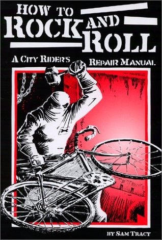 How to Rock and Roll: A City Rider's Repair Manual