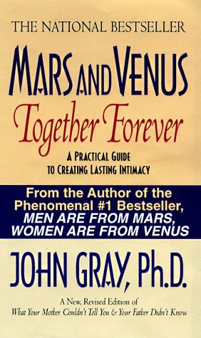 mars and venus in the bedroom. Mars and Venus Together Forever  Relationship Skills for Lasting Love in Committed Relationships by John Gray