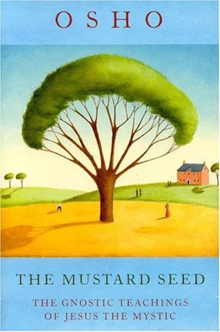 The Mustard Seed: The Gnostic Teachings of Jesus The Mystic