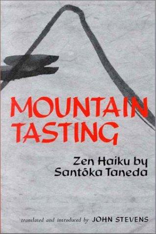 Mountain Tasting : Zen Haiku by Santōka Taneda