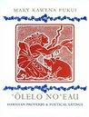 ʻŌlelo Noʻeau: Hawaiian Proverbs and Poetical Sayings