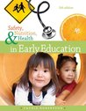 Safety, Nutrition and Health in Early Education