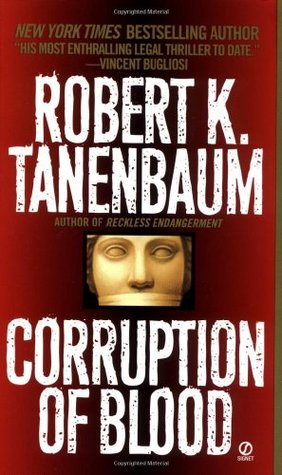 Corruption of Blood by Robert K. Tanenbaum