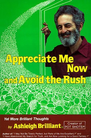 Appreciate Me Now, and Avoid the Rush Yet More Brilliant Thoughts Descargue libros escolares gratuitos en ipad