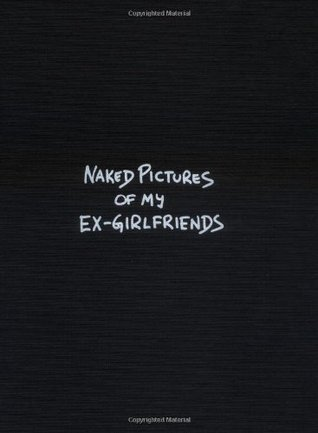 Naked Pictures Of My Ex-Girlfriends