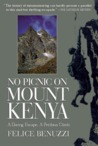 No Picnic on Mount Kenya: A Daring Escape, A Perilous Climb