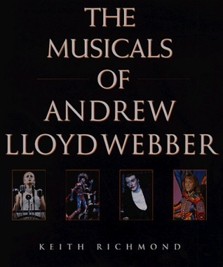 Musicals of Andrew Lloyd Webber: His Life and Works
